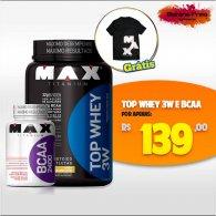 Kit Top 3w 900g + BCAA 2400 100 Cápsulas + Camisa - Max Titanium