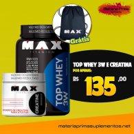 Kit Top 3w 900g + Creatina 150g + Sacola - Max Titanium